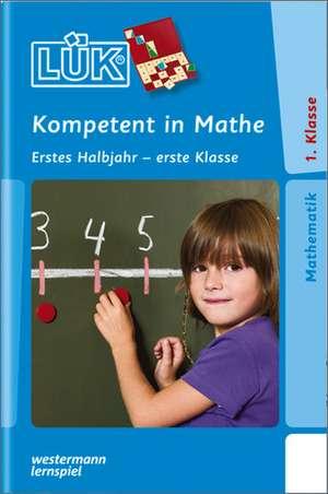 LUEK. Kompetent in Mathe 1. Klasse / 1. Halbjahr