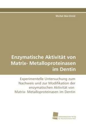 Enzymatische Aktivitaet von Matrix- Metalloproteinasen im Dentin