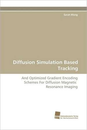 Diffusion Simulation Based Tracking