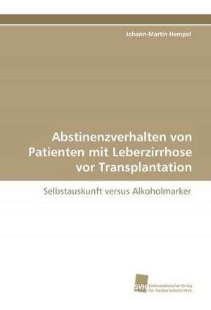 Abstinenzverhalten von Patienten mit Leberzirrhose vor Transplantation