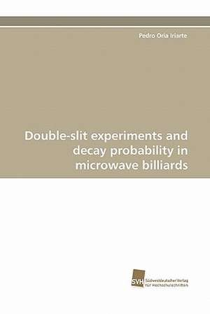Double-Slit Experiments and Decay Probability in Microwave Billiards:  From Bulk to Heterostructures de Pedro Oria Iriarte