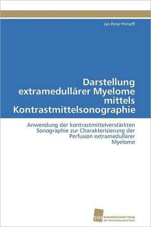 Darstellung Extramedullarer Myelome Mittels Kontrastmittelsonographie