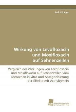Wirkung Von Levofloxacin Und Moxifloxacin Auf Sehnenzellen