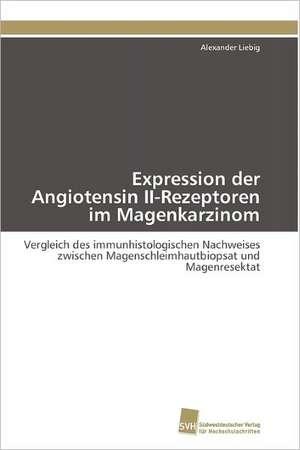 Expression Der Angiotensin II-Rezeptoren Im Magenkarzinom