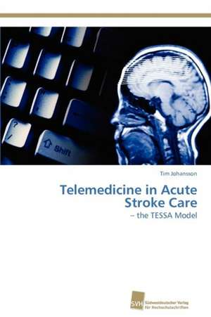 Telemedicine in Acute Stroke Care