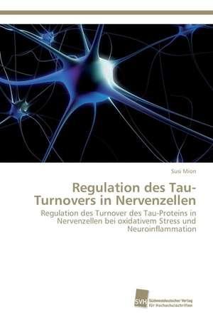 Regulation des Tau-Turnovers in Nervenzellen