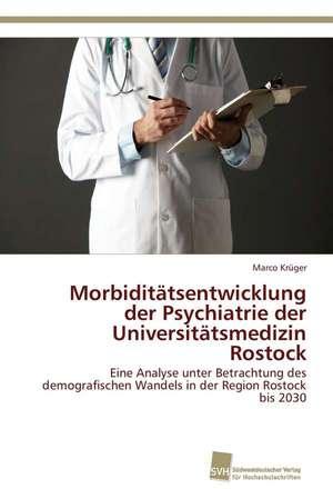 Morbiditaetsentwicklung der Psychiatrie der Universitaetsmedizin Rostock