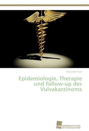Epidemiologie, Therapie und follow-up des Vulvakarzinoms