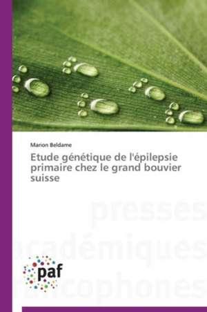 Etude genetique de l'epilepsie primaire chez le grand bouvier suisse