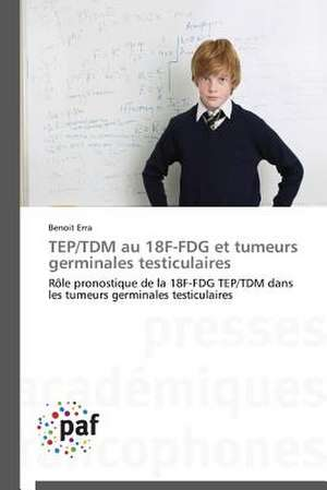 TEP/TDM au 18F-FDG et tumeurs germinales testiculaires