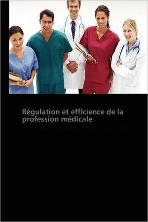 Regulation et efficience de la profession medicale