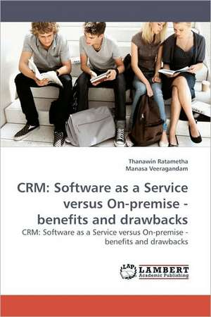 CRM: Software as a Service versus On-premise - benefits and drawbacks de Thanawin Ratametha