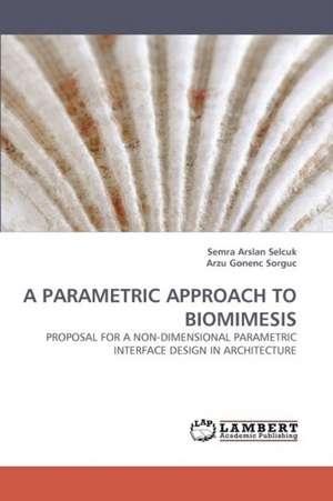 Parametric Approach to Biomimesis de Semra Arslan Selcuk