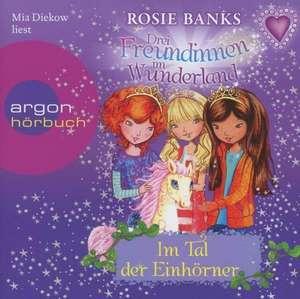 Drei Freundinnen im Wunderland 02: Im Tal der Einhörner de Rosie Banks