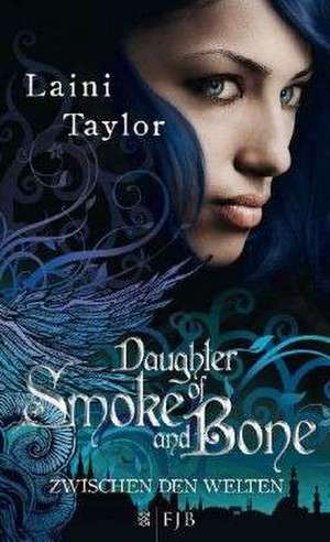 Zwischen den Welten 01 - Daughter of Smoke and Bone