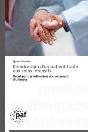 Prendre soin d'un patient traite aux soins intensifs