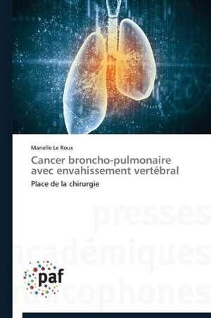 Cancer broncho-pulmonaire avec envahissement vertebral