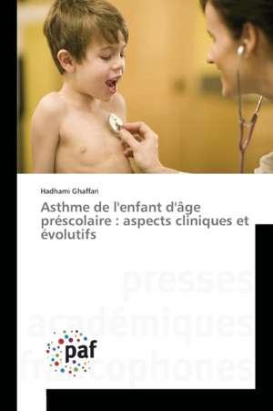 Asthme de l'enfant d'age prescolaire : aspects cliniques et evolutifs