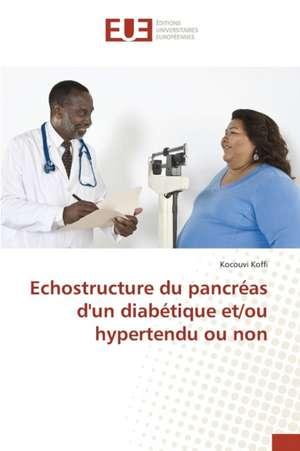 Echostructure Du Pancreas D'Un Diabetique Et/Ou Hypertendu Ou Non