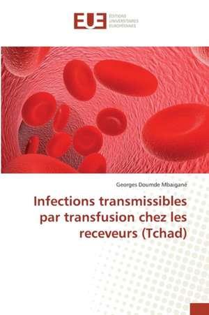 Infections Transmissibles Par Transfusion Chez Les Receveurs (Tchad)