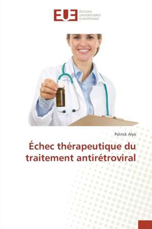 Echec Therapeutique Du Traitement Antiretroviral