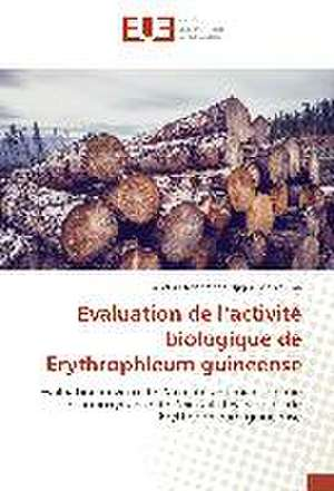 Evaluation de L'Activite Biologique de Erythrophleum Guineense