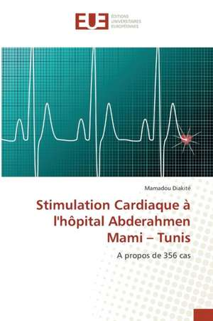 Stimulation Cardiaque A L'Hopital Abderahmen Mami - Tunis