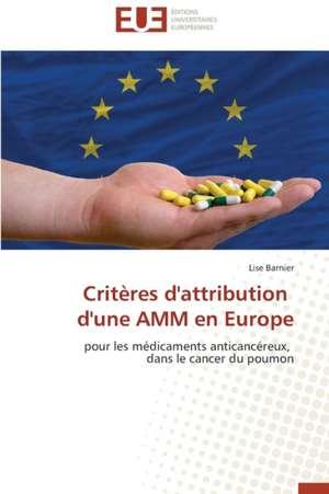 Criteres D'Attribution D'Une Amm En Europe