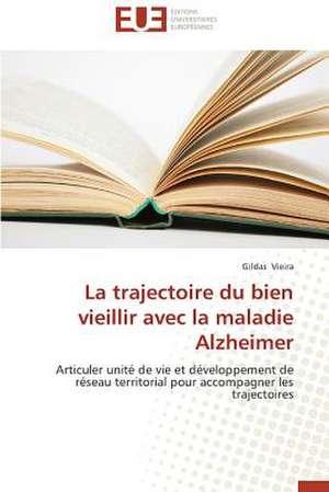 La Trajectoire Du Bien Vieillir Avec La Maladie Alzheimer