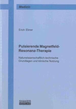 Pulsierende Magnetfeld-Resonanz-Therapie