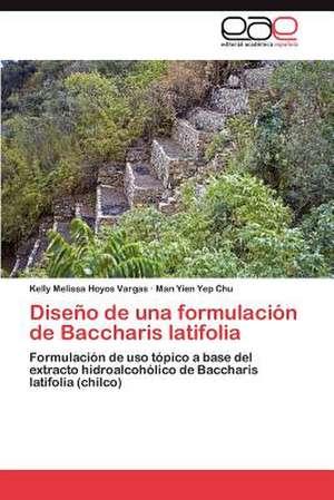 Diseno de Una Formulacion de Baccharis Latifolia