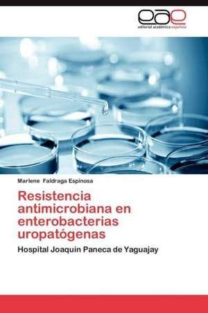 Resistencia Antimicrobiana En Enterobacterias Uropatogenas