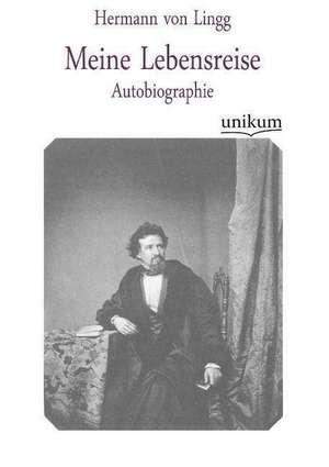 Meine Lebensreise de Hermann von Lingg