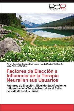 Factores de Eleccion E Influencia de La Terapia Neural En Sus Usuarios