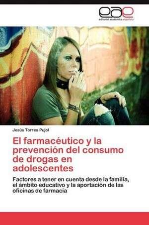 El Farmaceutico y La Prevencion del Consumo de Drogas En Adolescentes