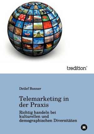 Telemarketing in der Praxis de Detlef Bonner