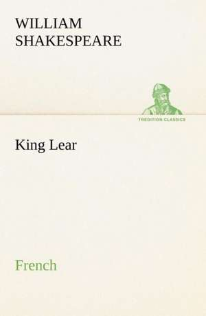 King Lear. French de William Shakespeare