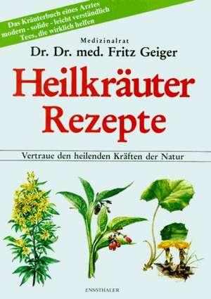 Heilkräuter Rezepte de Fritz Geiger