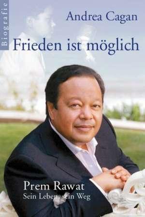Frieden ist moeglich - Prem Rawat: Sein Leben, sein Weg