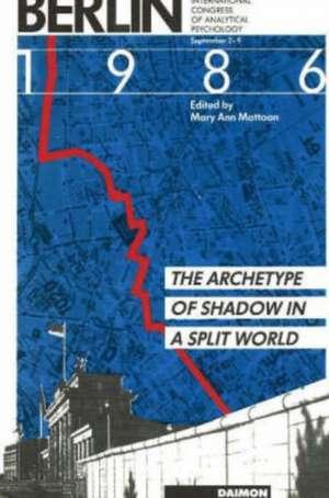Berlin 1986. The Archetype of Shadow in a split World de Mary A Mattoon