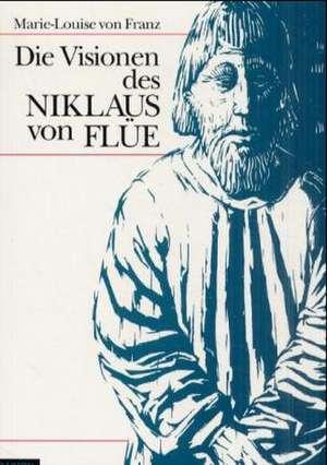 Die Visionen des Niklaus von Flüe de Marie-Louise Von Franz