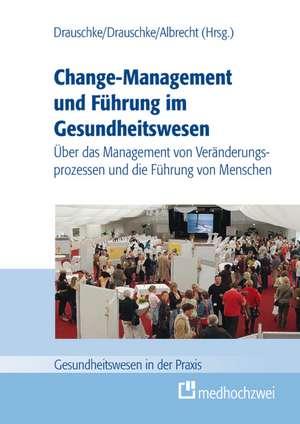 Change-Management und Fuehrung im Gesundheitswesen