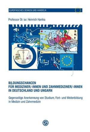 Bildungschancen fuer Mediziner/-innen und Zahnmediziner/-innen in Deutschland und Ungarn
