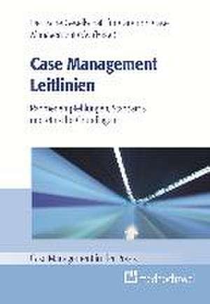 Case Management Leitlinien - Rahmenempfehlungen, Standards und ethische Grundlagen