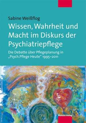 Wissen, Wahrheit und Macht in der psychiatrischen Pflege in Deutschland