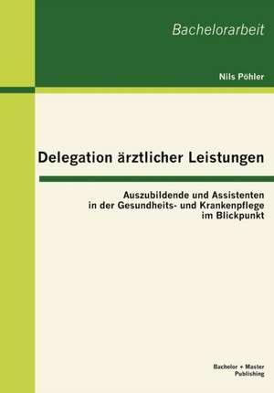 Delegation Rztlicher Leistungen