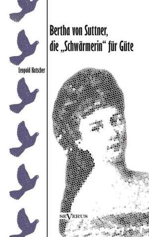 Bertha Von Suttner, Die Schwarmerin Fur Gute. Biographie:  Die Entstehung Des Dieselmotors de Leopold Klatscher