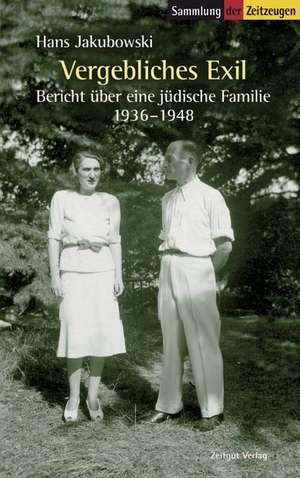 Vergebliches Exil de Hans Jakubowski