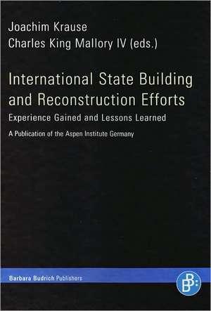 International State Building and Reconstruction Efforts de Joachim Krause