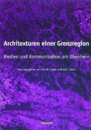 Architexturen einer Grenzregion de Frank Haase